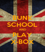 BUNK SCHOOL AND PLAY X-BOX - Personalised Poster A4 size