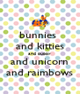 bunnies  and kitties and puppy and unicorn and raimbows - Personalised Poster A4 size