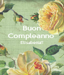 Buon Compleanno  Elisabetta!!   - Personalised Poster A4 size
