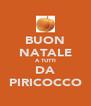 BUON NATALE A TUTTI DA PIRICOCCO - Personalised Poster A4 size