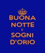 BUONA NOTTE E SOGNI D'ORIO - Personalised Poster A4 size