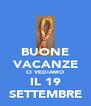 BUONE VACANZE CI VEDIAMO IL 19 SETTEMBRE - Personalised Poster A4 size
