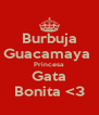 Burbuja Guacamaya  Princesa Gata Bonita <3 - Personalised Poster A4 size