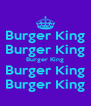 Burger King Burger King Burger King Burger King Burger King - Personalised Poster A4 size