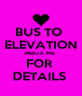 BUS TO  ELEVATION INBOX ME  FOR  DETAILS  - Personalised Poster A4 size