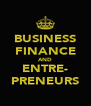 BUSINESS FINANCE AND ENTRE- PRENEURS - Personalised Poster A4 size