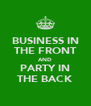 BUSINESS IN THE FRONT AND PARTY IN THE BACK - Personalised Poster A4 size