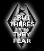 ...BUT THERES ONE THEY FEAR - Personalised Poster A4 size