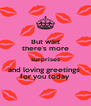 But wait there's more surprises and loving greetings  for you today - Personalised Poster A4 size
