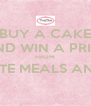 BUY A CAKE AND WIN A PRIZE FROM PINK PLATE MEALS AND CAKES  - Personalised Poster A4 size