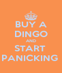 BUY A DINGO AND START  PANICKING  - Personalised Poster A4 size