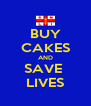 BUY CAKES AND SAVE  LIVES - Personalised Poster A4 size