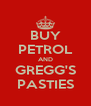 BUY PETROL AND GREGG'S PASTIES - Personalised Poster A4 size