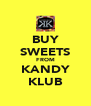 BUY SWEETS FROM KANDY KLUB - Personalised Poster A4 size