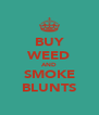 BUY WEED AND SMOKE BLUNTS - Personalised Poster A4 size
