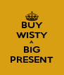 BUY WISTY A BIG PRESENT - Personalised Poster A4 size