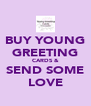 BUY YOUNG GREETING CARDS & SEND SOME LOVE - Personalised Poster A4 size
