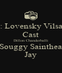 By: Lovensky Vilsaint Cast Dillon Chanderballi Souggy Sainthea Jay - Personalised Poster A4 size