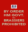 BY ORDER HM GOVT. ALL BRASSIERS PROHIBITED - Personalised Poster A4 size