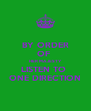 BY ORDER OF  HER MAJESTY  LISTEN TO  ONE DIRECTION - Personalised Poster A4 size
