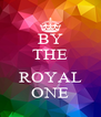 BY THE  ROYAL ONE - Personalised Poster A4 size