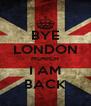 BYE LONDON MUNICH I AM BACK - Personalised Poster A4 size