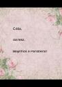 Célia,  dia feliz.  Beijinhos e Parabéns!  - Personalised Poster A4 size