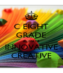 C EIGHT GRADE ALWAYS INNOVATIVE CREATIVE - Personalised Poster A4 size