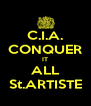 C.I.A. CONQUER IT ALL St.ARTISTE - Personalised Poster A4 size