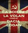 CA BOIERU  LA VOLAN CONDUC DACIA  LOGAN - Personalised Poster A4 size