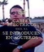 CABLES ELÉCTRICOS SAÚL S.L SE INTRODUCEN EN AGUJEROS - Personalised Poster A4 size
