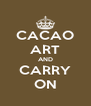 CACAO ART AND CARRY ON - Personalised Poster A4 size