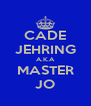 CADE JEHRING A.K.A MASTER JO - Personalised Poster A4 size
