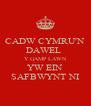 CADW CYMRU'N DAWEL  Y GAMP LAWN YW EIN SAFBWYNT NI - Personalised Poster A4 size