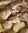 Cafe  e dolce  - Personalised Poster A4 size