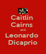 Caitlin  Cairns  and Leonardo  Dicaprio - Personalised Poster A4 size