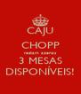 CAJU CHOPP restam apenas 3 MESAS DISPONÍVEIS! - Personalised Poster A4 size