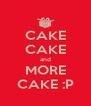 CAKE CAKE and MORE CAKE :P - Personalised Poster A4 size