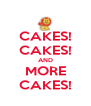 CAKES! CAKES! AND MORE CAKES! - Personalised Poster A4 size