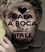 CALA A BOCA QUE O NIALL É MEU! - Personalised Poster A4 size