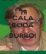 CALA BOCA  BURRO!  - Personalised Poster A4 size
