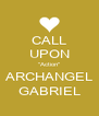 """CALL UPON """"Action"""" ARCHANGEL GABRIEL - Personalised Poster A4 size"""