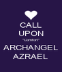 "CALL UPON ""Comfort"" ARCHANGEL AZRAEL - Personalised Poster A4 size"