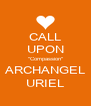 "CALL UPON ""Compassion"" ARCHANGEL URIEL - Personalised Poster A4 size"