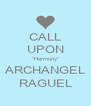 "CALL UPON ""Harmony"" ARCHANGEL RAGUEL - Personalised Poster A4 size"