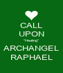 "CALL UPON ""Healing"" ARCHANGEL RAPHAEL - Personalised Poster A4 size"