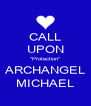 """CALL UPON """"Protection"""" ARCHANGEL MICHAEL - Personalised Poster A4 size"""