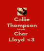 Callie Thompson Loves  Cher  Lloyd <3 - Personalised Poster A4 size