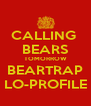 CALLING  BEARS TOMORROW BEARTRAP LO-PROFILE - Personalised Poster A4 size
