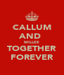 CALLUM AND  MILLEE TOGETHER FOREVER - Personalised Poster A4 size